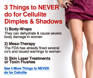 4 more things to NEVER do for cellulite